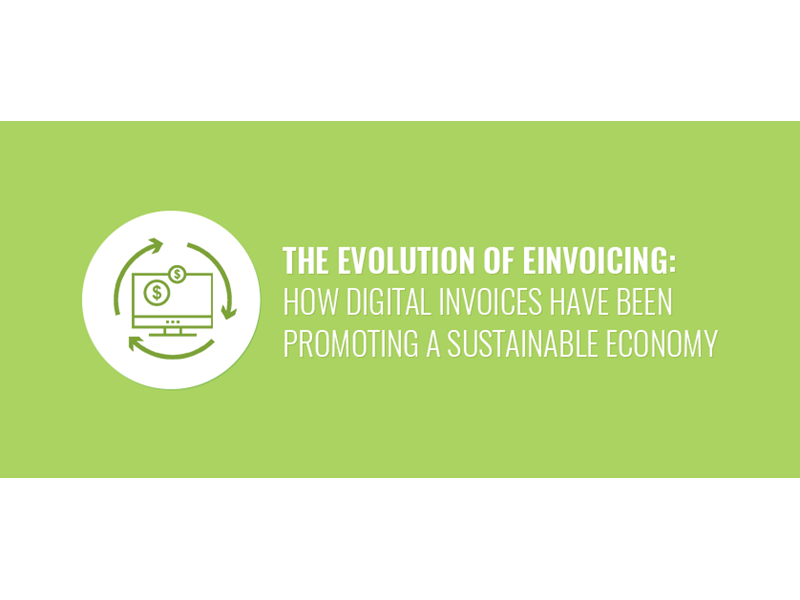 The Evolution Of E Invoicing: How Digital Invoices Have Been Promoting A  Sustainable Economy  Digital Invoices
